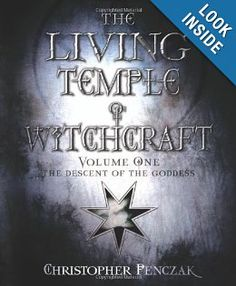 The Living Temple of Witchcraft Volume One: The Descent of the Goddess (Penczak Temple Series): Christopher Penczak: 9780738714257: Amazon.com: Books