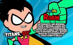 I'm Robin! Who would you be on 'Teen Titans Go!'?