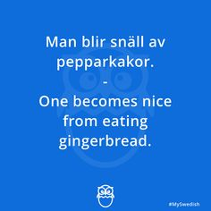 According to an old Swedish legend from the century people eating gingerbread become nice. Swedish Quotes, Learn Swedish, Swedish Language, Mini Oreo, Swedish Style, Learn A New Language, People Eating, Learning Tools, 14th Century