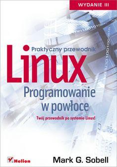 """""""Linux. Programowanie w powłoce. Praktyczny przewodnik. Wydanie III""""  #helion #ksiazka #linux #programowanie"""