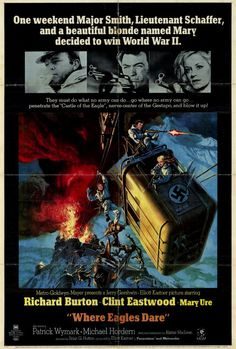 WHERE EAGLES DARE  Year: 1968  Cast: Clint Eastwood, Richard Burton     During WWII, a small group of Allied commandos must rescue an American general held by the Nazis in a castle in the Bavarian Alps. Relentless plot twists and action keep you breathless. Well-made suspense/adventure. Alistair MacLean adapted his original screenplay into a successful novel.
