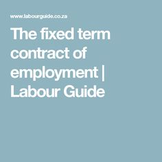 The fixed term contract of employment | Labour Guide