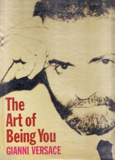 Gianni Versace:  The Art Of Being You