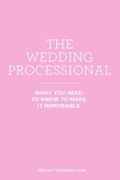 Wedding Processionals: 10 Expert Tips for Making it Memorable via Project Wedding - click here >> http://eweddingssecrets.com