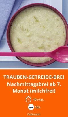 Trauben-Getreide-Brei - My list of simple and healthy recipes Toddler Meals, Kids Meals, Baby Food Recipes, Healthy Recipes, Food Baby, Baby Puree, Baby Kit, Balanced Diet, Mom And Baby