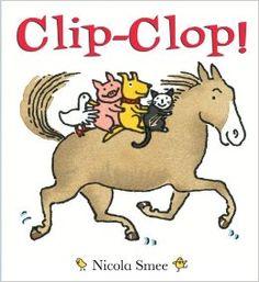 Clip-Clop! by Nicola Smee Read 6/25/15