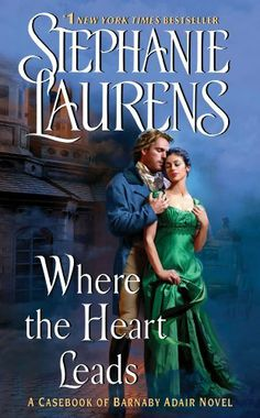 Where the Heart Leads (Casebook of Barnaby Adair) by Stephanie Laurens