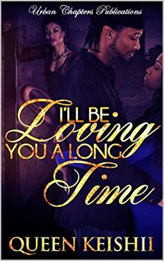 I'll be loving you a long time : A hustler's love story (I'll be loving you a long time: A hustler's love story Book 1) by Queen Keishii http://www.amazon.com/dp/B010CR1WY8/ref=cm_sw_r_pi_dp_FU1Jvb0TE00KD