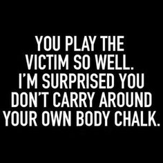 YOU PLAY THE VICTIM a custom made funny top quality sarcastic t-shirt