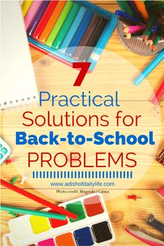 7 Practical Solutions for Back to School Problems {Guest Post}...these tips will help you stay organized and on track throughout the year! | adishofdailylife.com