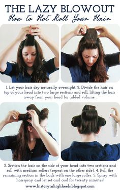 History In High Heels: The Lazy Blowout: How to Hot Roll Your Hair. Finished look here: historyinhighheel. Roll Hairstyle, Curled Hairstyles, Pretty Hairstyles, Easy Hairstyles, Hot Rollers Hair, Using Hot Rollers, Blowout Hair Tutorial, Hair Rollers Tutorial, Big Curls Tutorial