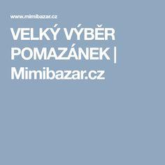 VELKÝ VÝBĚR POMAZÁNEK | Mimibazar.cz Food And Drink, Recipes, Ripped Recipes, Cooking Recipes, Medical Prescription, Recipe