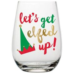 "Need we say more? This stemless wine glass features the phrase 'let's get elf up!"" Makes a great gift for all Christmas parties. This is the perfect gift hostes"