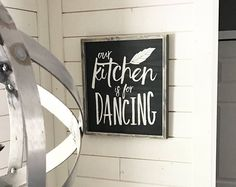 Our kitchen is for dancing, Rustic wood sign, Kitchen Décor