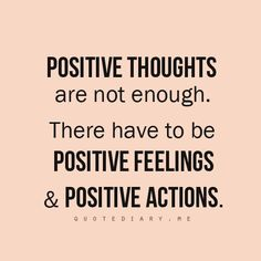The importance of being positive: Positive Feelings & Positive Actions.