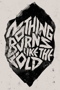 Nothing burns like the cold