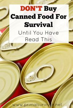 Don't Buy Canned Survival Food Until You Read This! Don't Buy Canned Survival Food Until You Read This! Here's what you need to keep in mind about canned foods when stockpiling for disasters and emergency preparedness. Urban Survival, Survival Life, Homestead Survival, Wilderness Survival, Survival Prepping, Survival Gear, Survival Skills, Survival Hacks, Survival Quotes