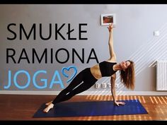 (11) Joga na Smukłe i Silne Ramiona ♥ 10-minutowy Trening Ramion - YouTube Stay Fit, Health Tips, Workout, Motivation, Youtube, Sports, Stretching, Women, Life