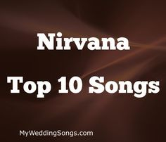 Looking for the best Nirvana songs? A list of the top 10 songs by Nirvana. Nirvana still remains as the greatest Grunge band of all-time! What song is #1?