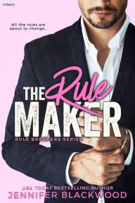 "The Rule Maker By Jennifer Blackwood - From a USA Today bestselling author: Ryder treated Zoey to an unforgettable night of pleasure — and then disappeared. When he becomes her new client, can she remain professional and resist his charms? ""Witty, sweet, and hot… The perfect read"" (New York Times bestselling author Kristen Callihan)."