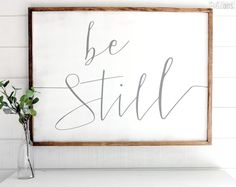 """47x3  Be Still.  From the scripture Psalm 46:10 """"Be still and know that I Am God"""".  This inspirational distressed white wood sign measures roughly 3 feet by 4 feet in size. Frame options include: Dark walnut stain Grey distressed White distressed"""
