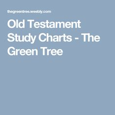Old Testament Study Charts - The Green Tree