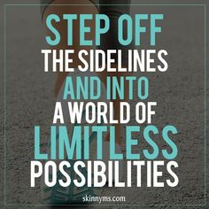 At Skinny Ms. we believe in limitless possibilities!  Join us!