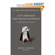 Let's Pretend This Never Happened: (A Mostly True Memoir) by Jenny Lawson. While reading this in a train station, I got called up multiple times by strangers for laughing out loud. Summer Books, Summer Reading Lists, Beach Reading, Reading Time, Reading Nooks, New Books, Good Books, Books To Read, Amazing Books