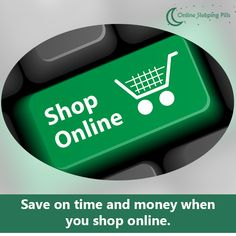Save on time and money when you shop online.