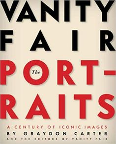 The Hardcover of the Vanity Fair: The Portraits: A Century of Iconic Images by Graydon Carter, David Friend Best Coffee Table Books, Cool Coffee Tables, Great Coffee, Coffe Table, Classic Photography, Book Photography, Vintage Photography, Mobile Photography, Amazing Photography