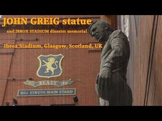 The John Greig Statue /The Ibrox Disaster Memorial Outside Edminston Drive..
