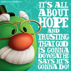 Never lose Hope! Find Quotes, Great Quotes, Inspirational Quotes, Veggie Tales Birthday, I Am Second, Jesus Girl, Never Lose Hope, Veggietales, School Quotes