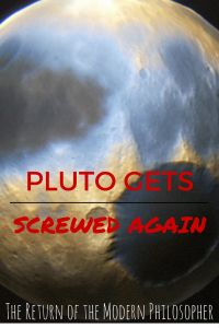 Pluto Sues Planets 9 For Identity Theft   The Return of the Modern Philosopher