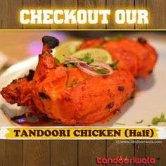 Half Tandoori Chicken - another Hot delicacy at Tandooriwala Restaurant.