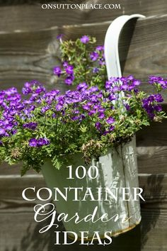 100 Container Garden Ideas | Inspiration for growing flowers, vegetables and herbs in containers from 10 DIY bloggers.