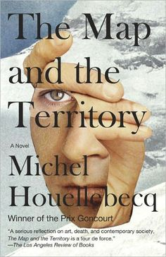 The Map and the Territory  by Michel Houellebecq, Gavin Bowd (Translator)