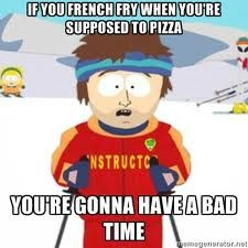 French-fried when you should have pizza'd, South Park