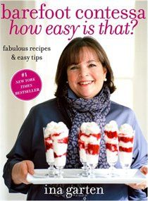 """Ina Garten says """"How easy is that?"""" a lot, hence the name of this book  Food Network's The Barefoot Contessa, cooks good food from her Hampton 'Barn' studio which is worth tuning in for too..."""