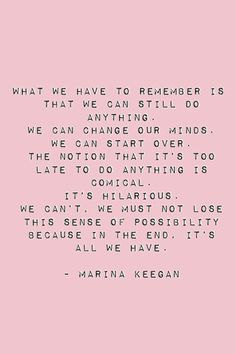 """""""What We Have To Remember...""""  Marina Keegan #quote"""