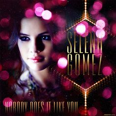 selena gomez nobody does it like you - Google Search