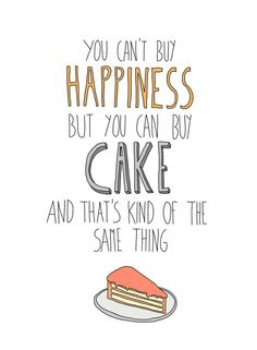 Quotes To Live By, Me Quotes, Funny Quotes, Cute Food Quotes, Treat Quotes, Famous Quotes, Bakery Quotes, Bakery Slogans, Dessert Quotes