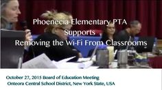 """Remove the Wi-Fi from Classrooms"" States the Pheonecia PTA New York USA"