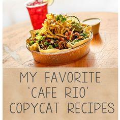 My Favorite 'Cafe Rio' Copycat Recipes!