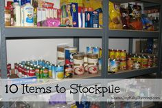 10 Items to Stockpile - A list of items anyone can stockpile to save money!