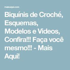 Biquínis de Croché, Esquemas, Modelos e Videos, Confira!!! Faça você mesmo!!! - Mais Aqui!