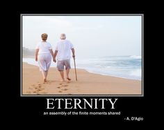 ETERNITY an assembly of the finite moments shared - A. D'Agio #quote #motivational #inspirational