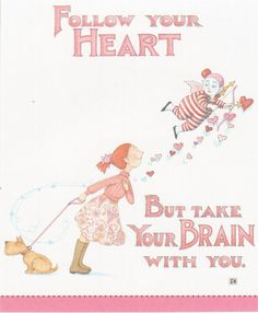 FOLLOW YOUR HEART - HANDCRAFTED FRIDGE MAGNET UTILIZING ART BY MARY ENGELBREIT