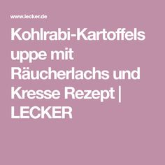 Kohlrabi-Kartoffelsuppe mit Räucherlachs und Kresse Rezept | LECKER
