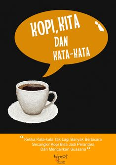 90 Kopi Ideas In 2020 Coffee Quotes Quotes Indonesia Quotes