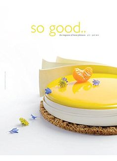 So Good, the Magazine of Haute Patisserie: # 12, July 2014